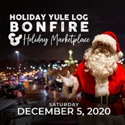 Holiday Yule Log Bonfire  & Holiday Marketplace